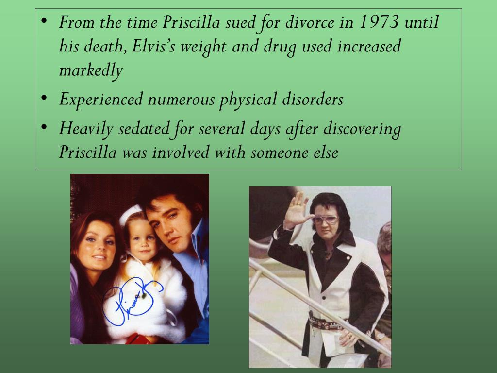 From the time Priscilla sued for divorce in 1973 until his death, Elvis's weight and drug used increased markedly