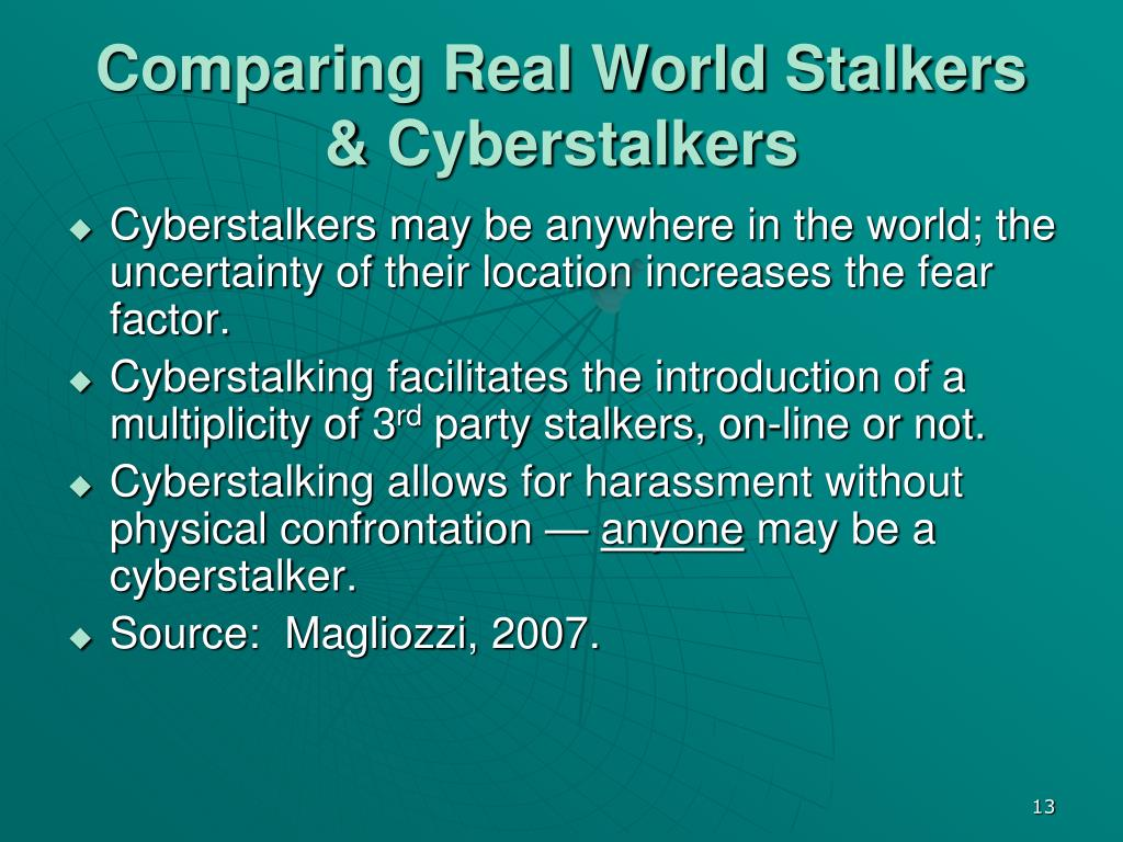 Comparing Real World Stalkers & Cyberstalkers
