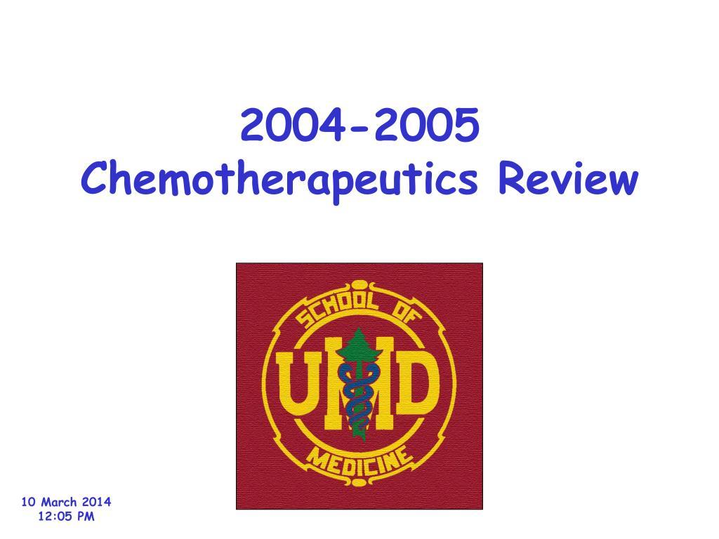 2004 2005 chemotherapeutics review l.