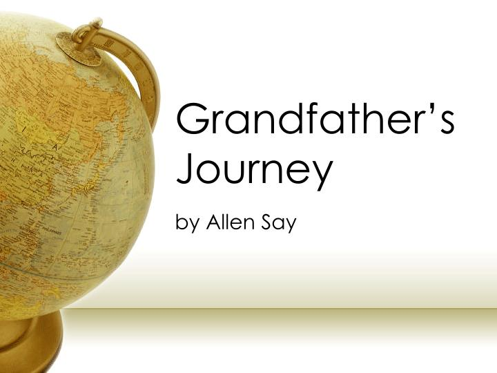 Grandfather s journey by allen say