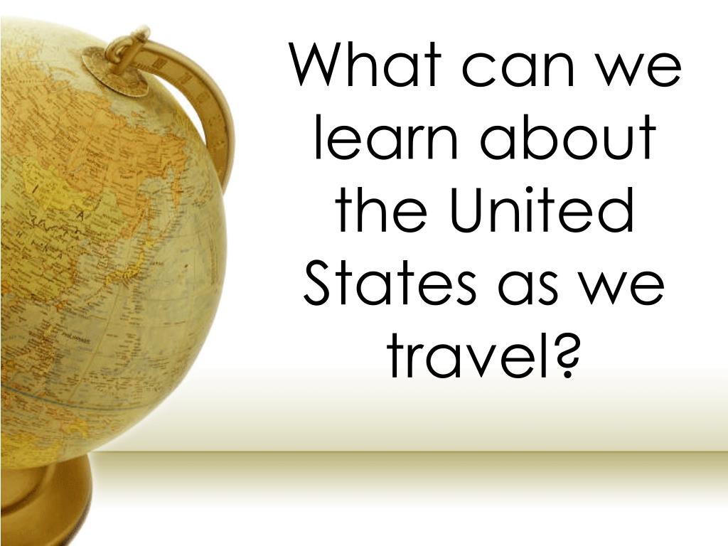 What can we learn about the United States as we travel?