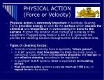 physical action force or velocity