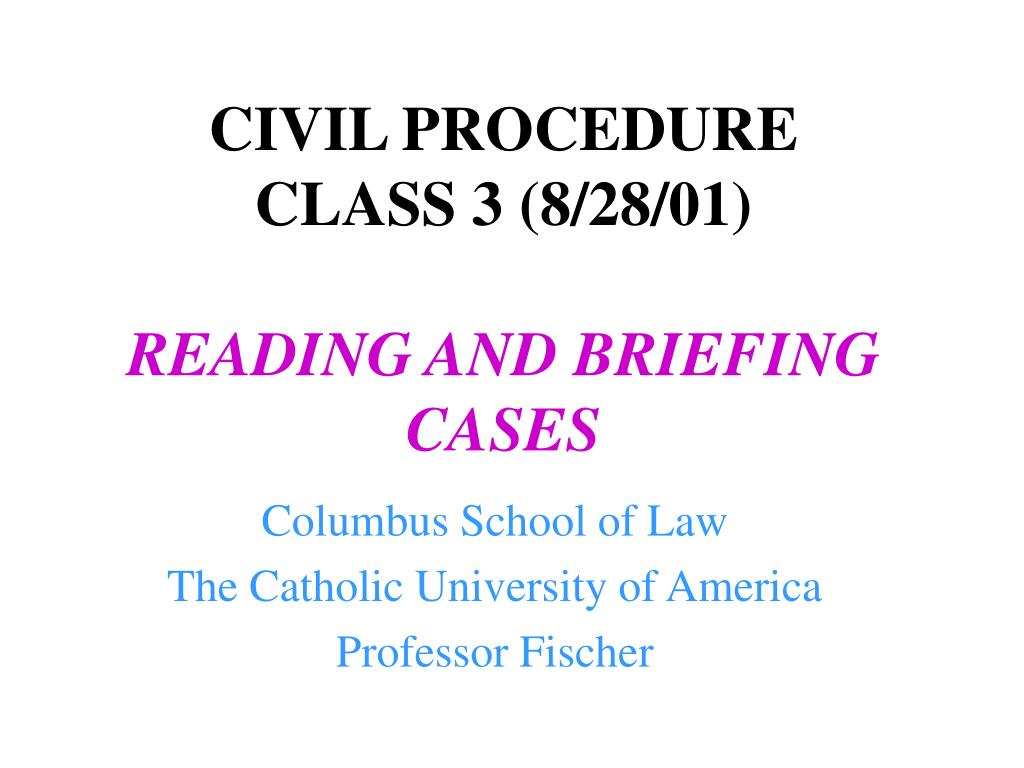 civil procedure class 3 8 28 01 reading and briefing cases l.
