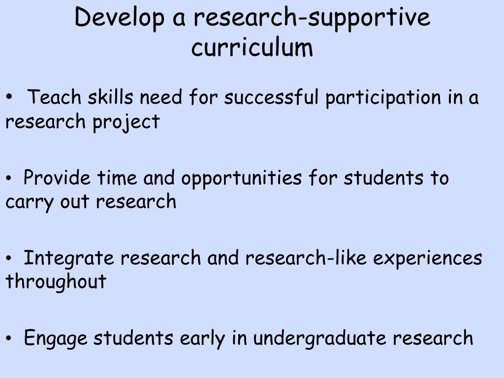 Develop a research-supportive curriculum