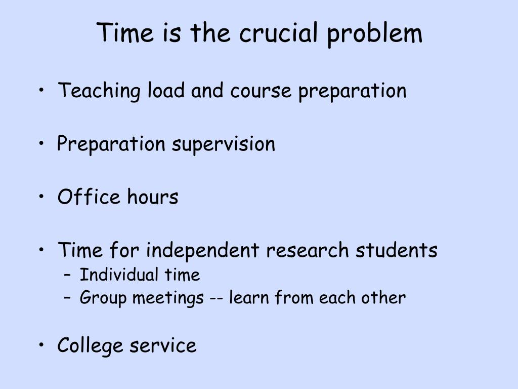 Time is the crucial problem