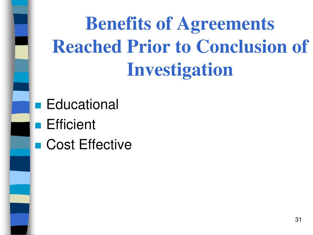 Benefits of Agreements Reached Prior to Conclusion of Investigation