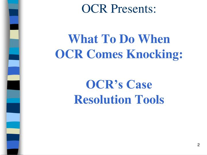 Ocr presents what to do when ocr comes knocking ocr s case resolution tools