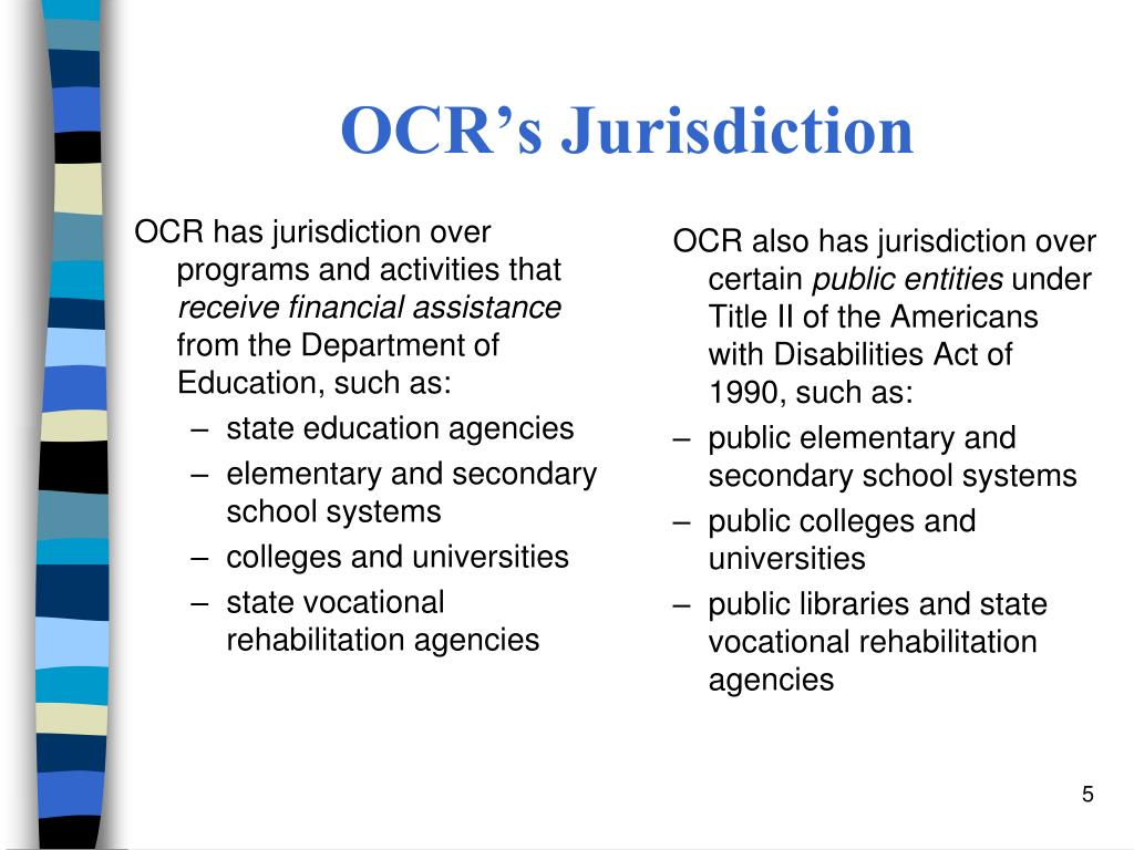 OCR has jurisdiction over programs and activities that