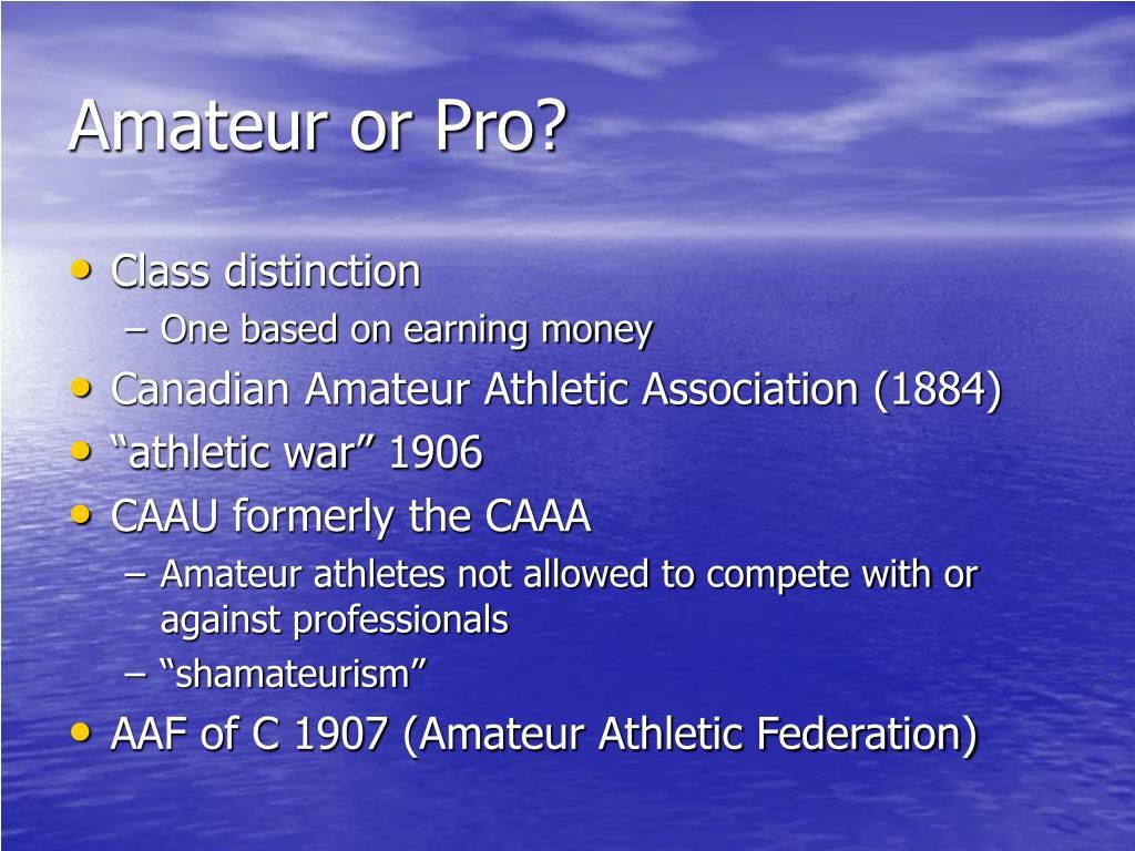 Amateur or Pro?