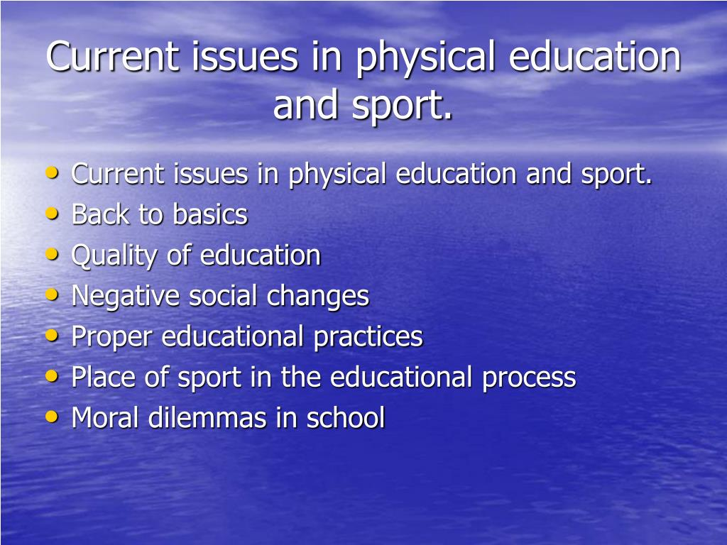 Current issues in physical education and sport.