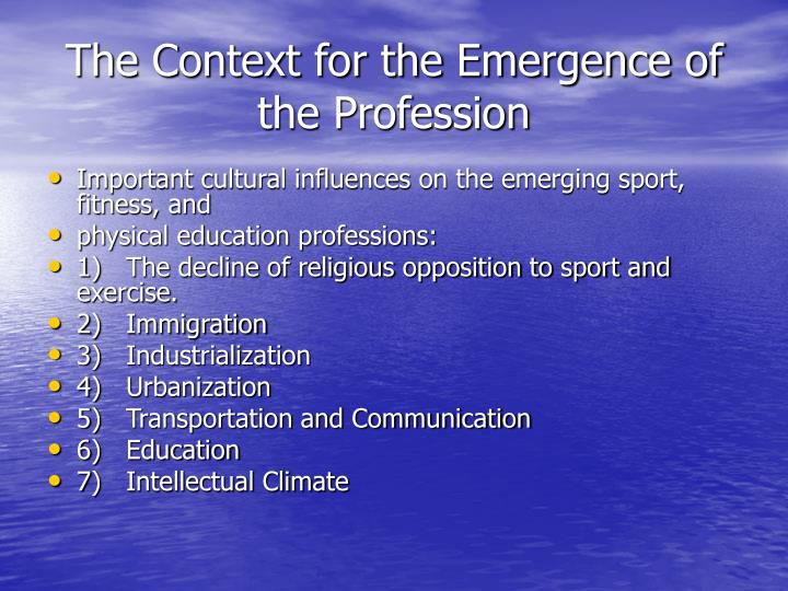 The context for the emergence of the profession