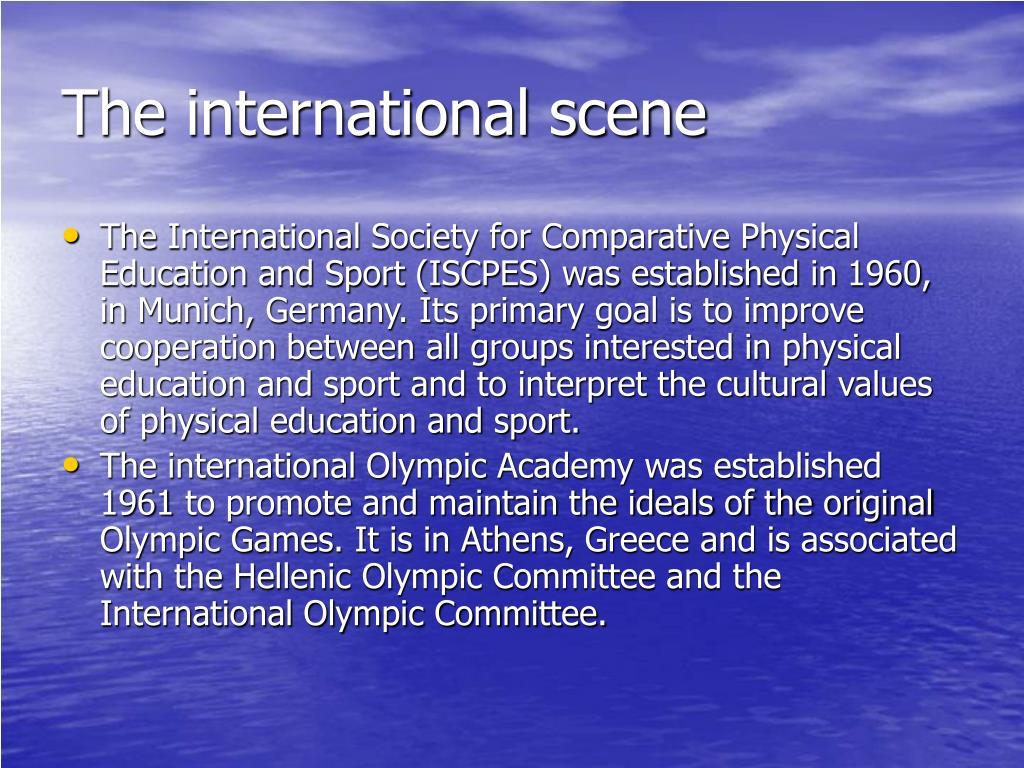 The international scene