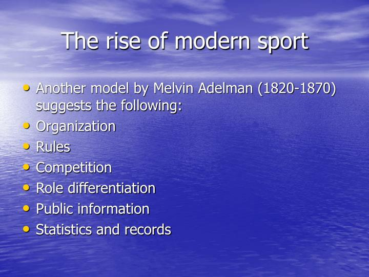 The rise of modern sport3