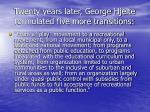 twenty years later george hjelte formulated five more transitions