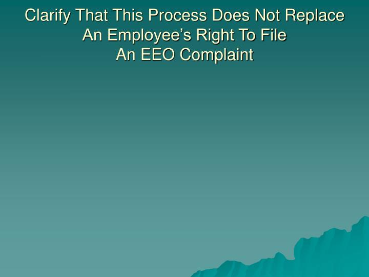 Clarify That This Process Does Not Replace An Employee's Right To File