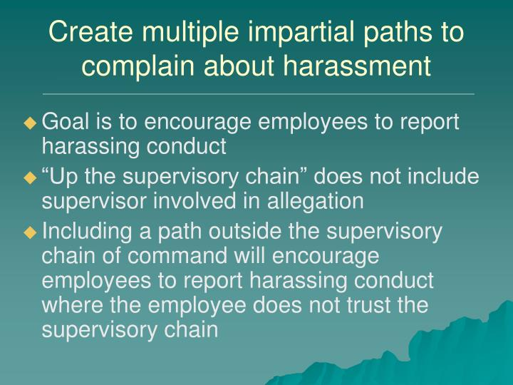 Create multiple impartial paths to complain about harassment