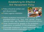 establishing an effective anti harassment policy