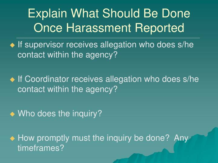 Explain What Should Be Done Once Harassment Reported