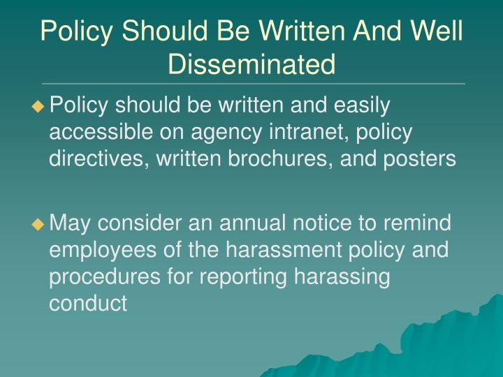 Policy Should Be Written And Well Disseminated