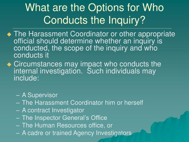 What are the Options for Who Conducts the Inquiry?