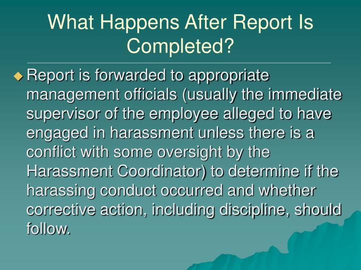 What Happens After Report Is Completed?