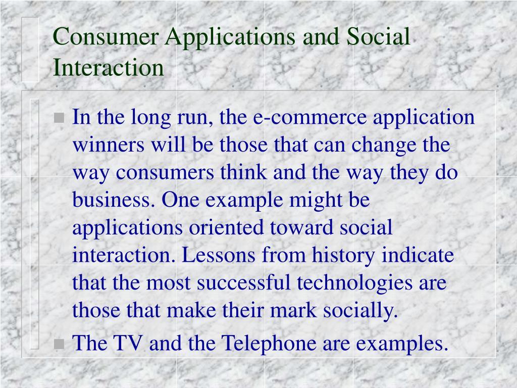 Consumer Applications and Social Interaction