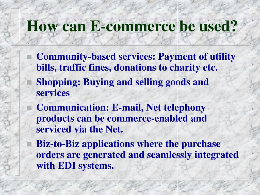 How can E-commerce be used?