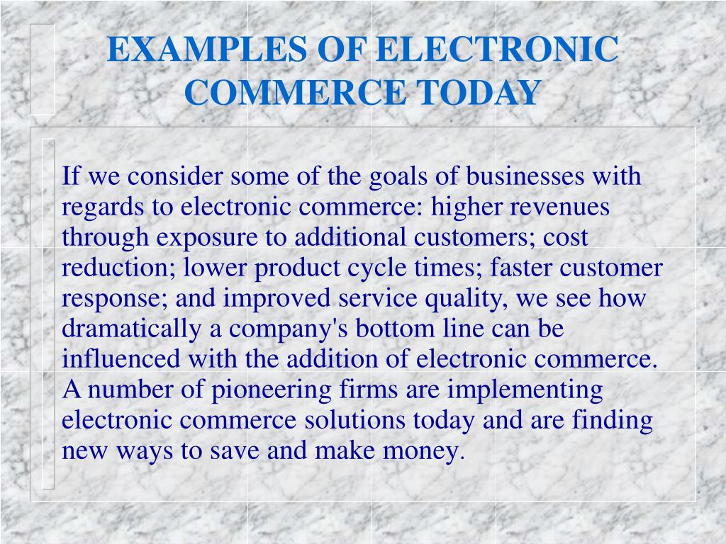 EXAMPLES OF ELECTRONIC COMMERCE TODAY