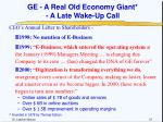ge a real old economy giant a late wake up call