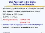 ge s approach to six sigma training and rewards