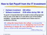 how to get payoff from the it investment