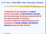 is it just a back office data processing function