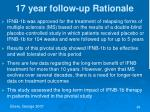 17 year follow up rationale