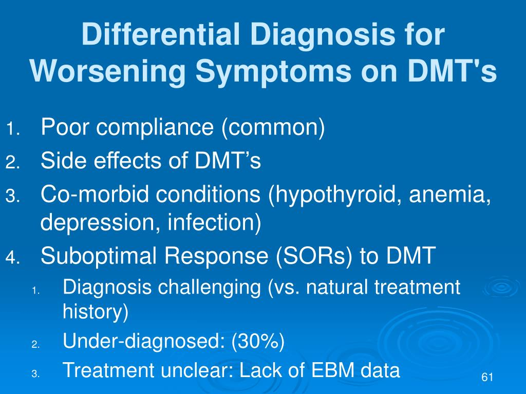 Differential Diagnosis for Worsening Symptoms on DMT's