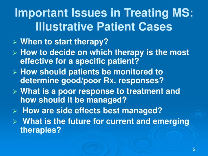 Important issues in treating ms illustrative patient cases