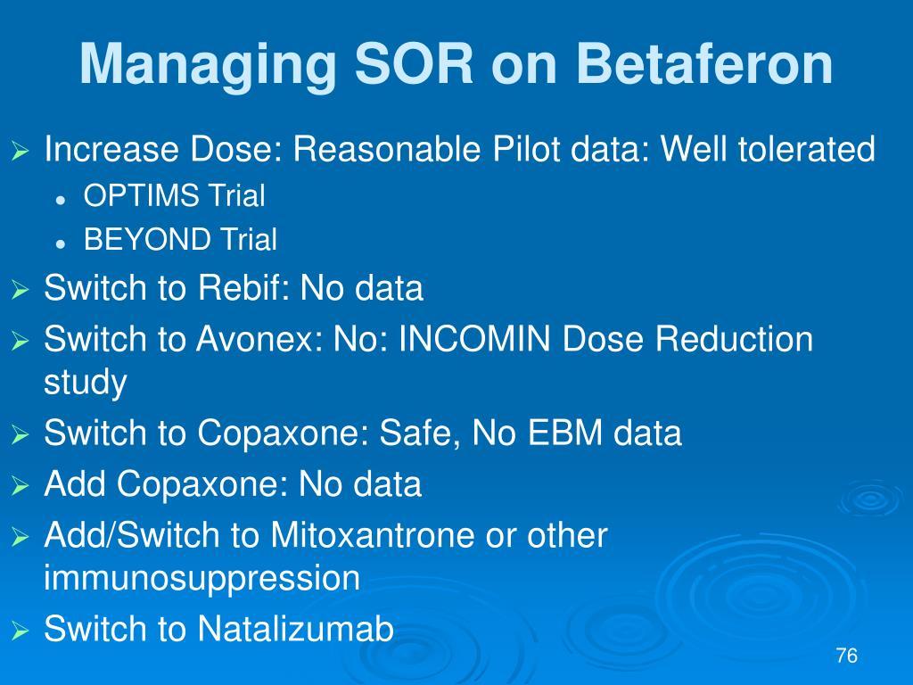 Managing SOR on Betaferon