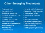 other emerging treatments