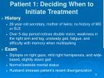 patient 1 deciding when to initiate treatment4
