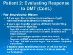 patient 2 evaluating response to dmt cont