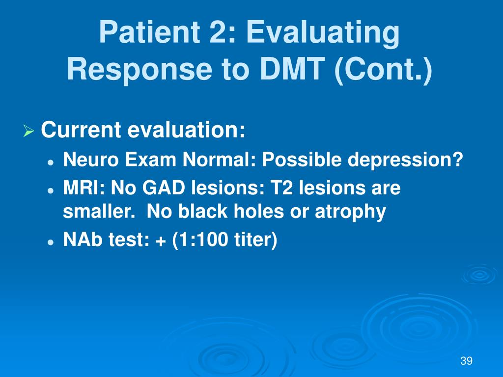 Patient 2: Evaluating Response to DMT (Cont.)