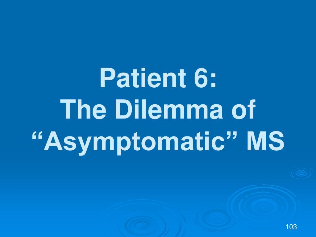 Patient 6: