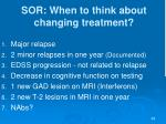 sor when to think about changing treatment