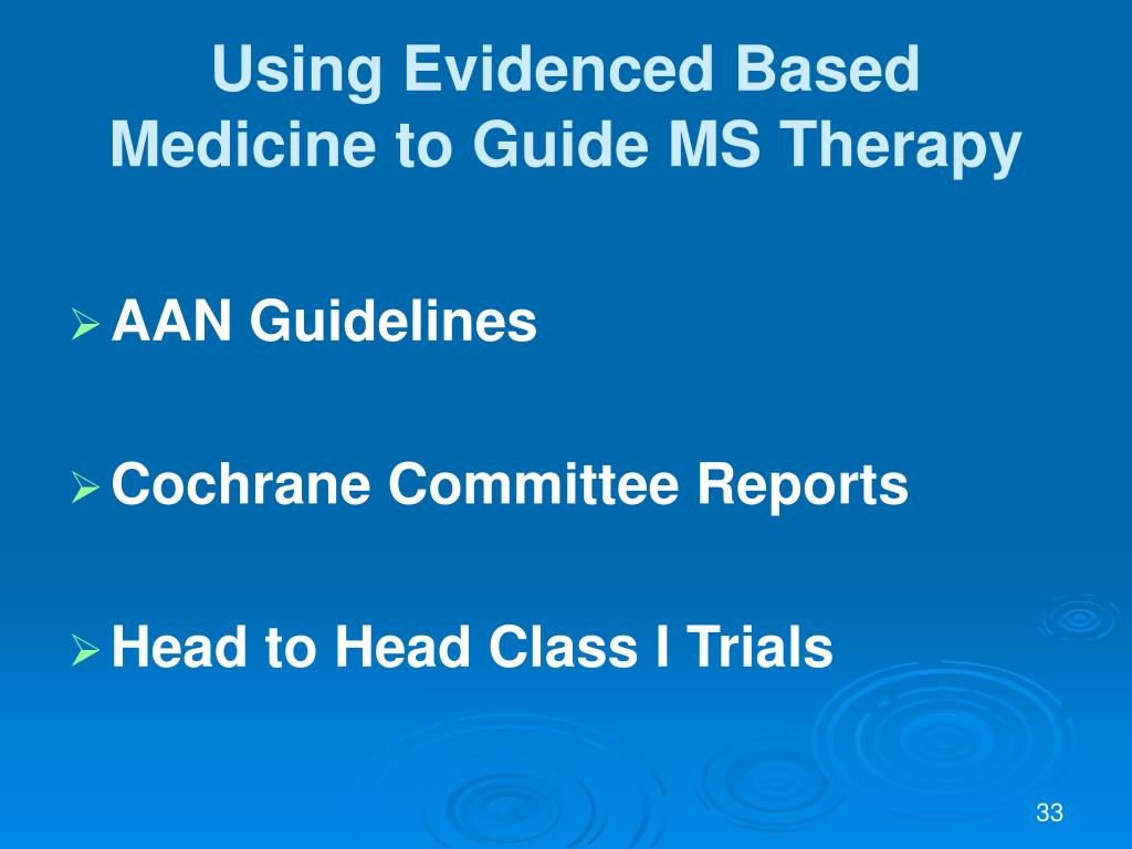Using Evidenced Based Medicine to Guide MS Therapy
