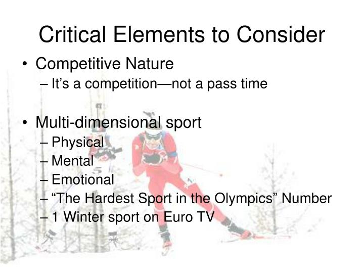 Critical elements to consider