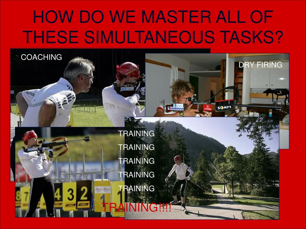 HOW DO WE MASTER ALL OF THESE SIMULTANEOUS TASKS?