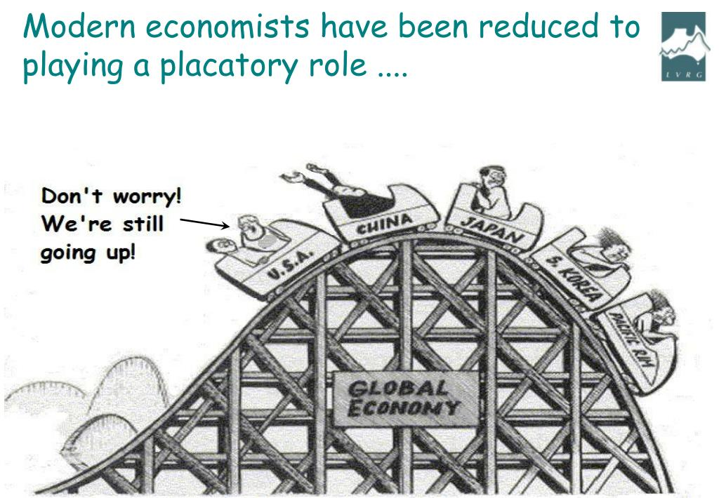 Modern economists have been reduced to playing a placatory role ....