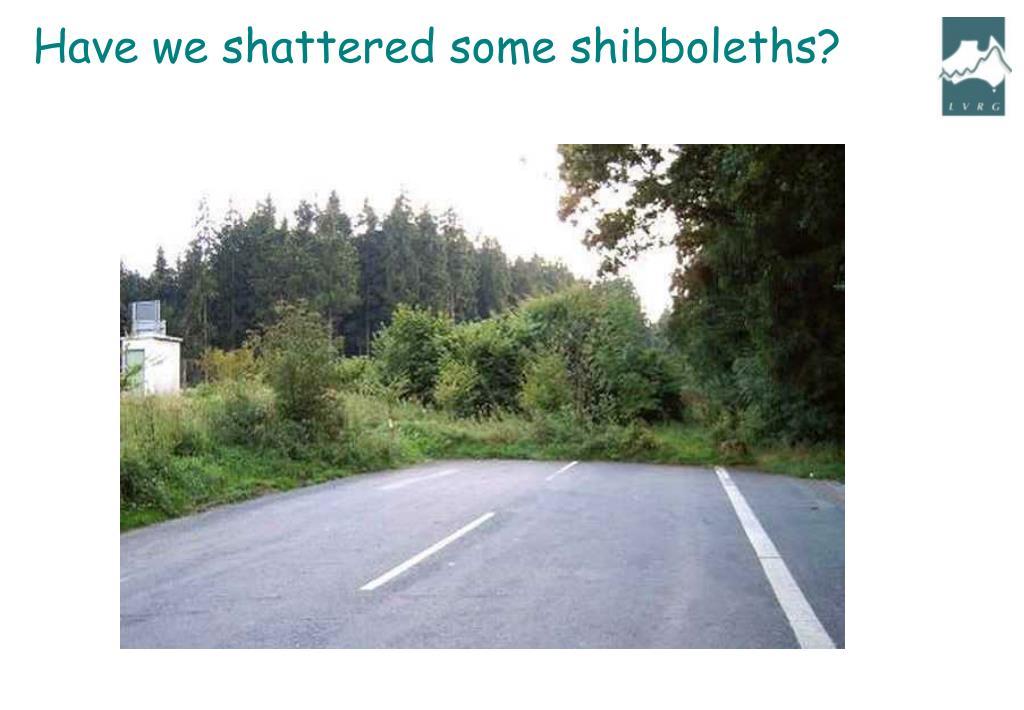 Have we shattered some shibboleths?