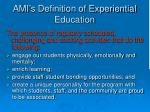 ami s definition of experiential education