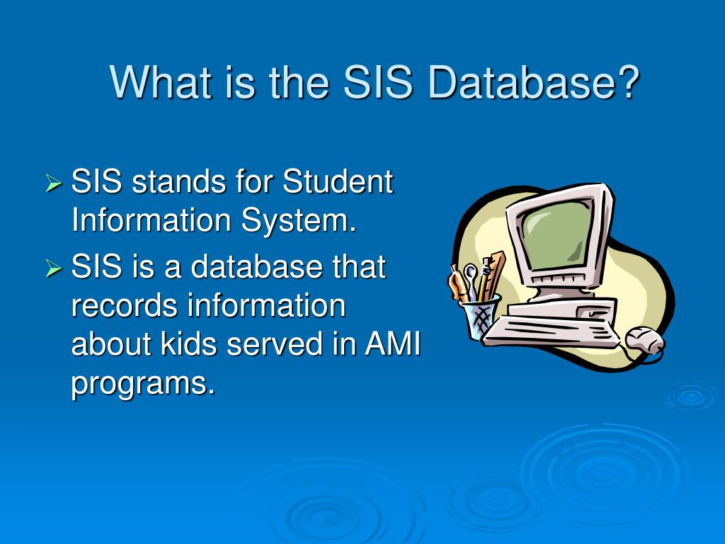 What is the SIS Database?