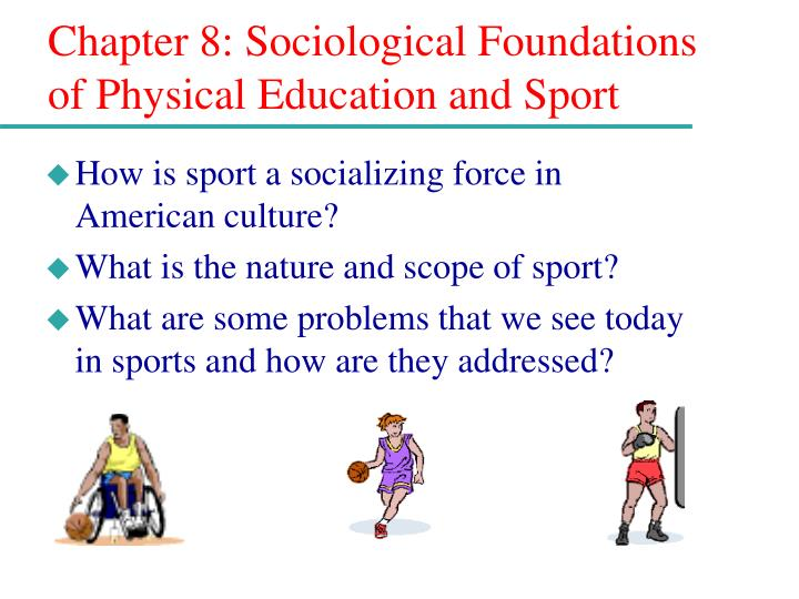 chapter 8 sociological foundations of physical education and sport n.